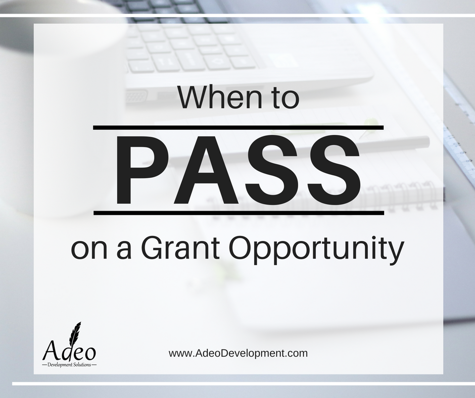 When to pass on a grant opportunity - Adeo Development Solutions LLC