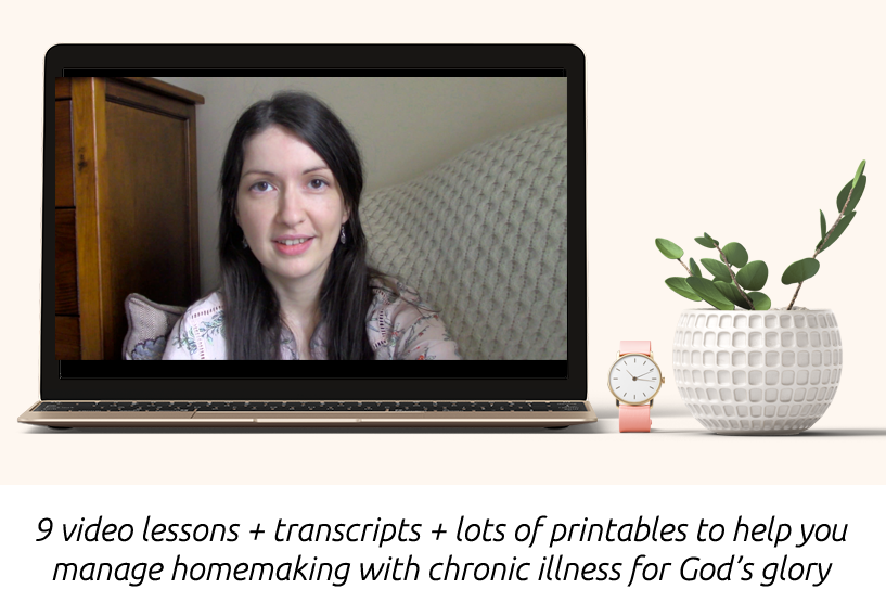Chronic Homemaking course - video lessons, transcripts, printables