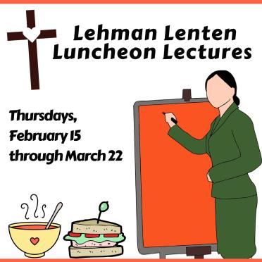 Lehman Memorial United Methodist Church Hatboro PA Lenten Luncheon Lectures