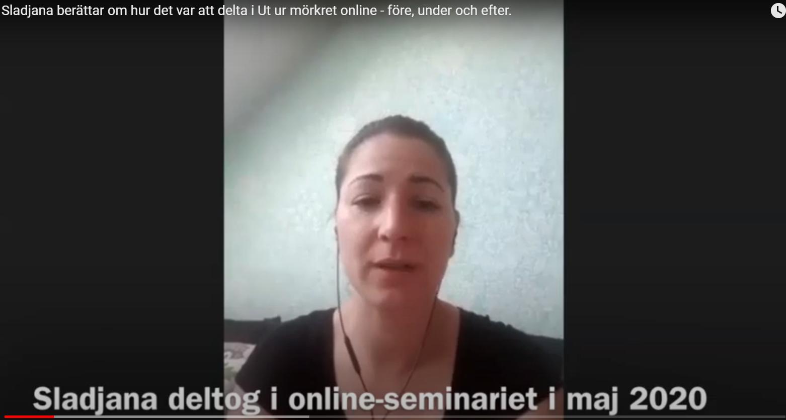 Sladjana berättar om hur det var att delta i Ut ur mörkret online - före, under och efter