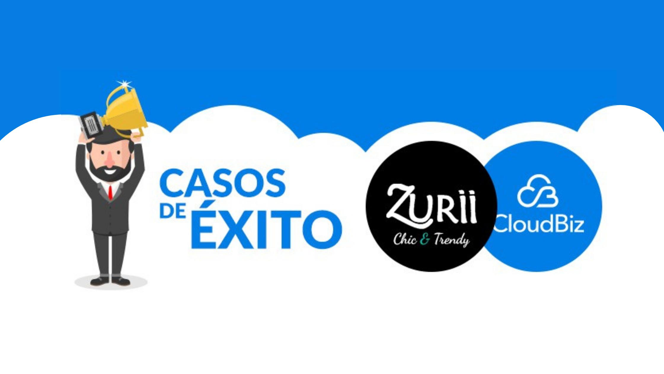 Zurii Boutique nos comparte su experiencia con CloudBiz
